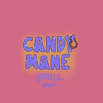 Candy Mane (SPRILL. Remix)