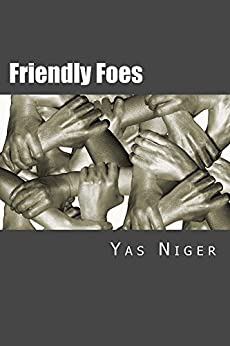 Friendly Foes: A World of Sentiments by [Yas Niger]