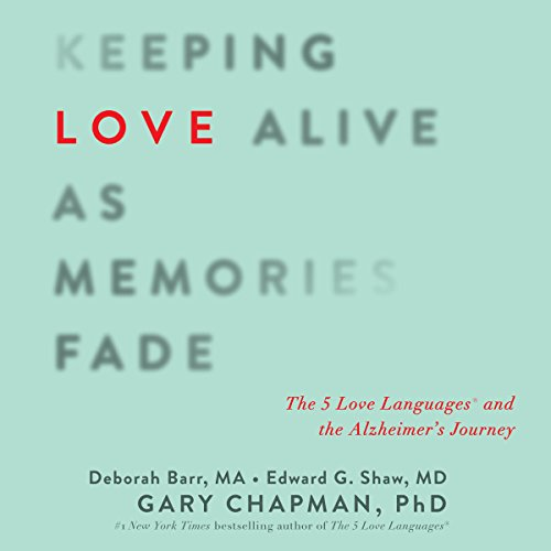 Keeping Love Alive as Memories Fade audiobook cover art