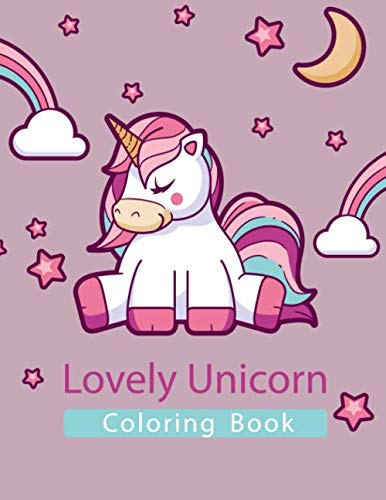 Lovely Unicorn Coloring Book: Magical Baby Kawaii Unicorn Coloring Book for Girls, Boys, and Anyone Who Loves Unicorns for Kids Ages 4-6