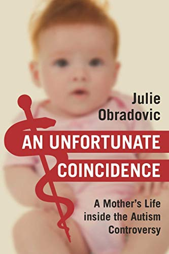 An Unfortunate Coincidence: A Mother's Life inside the Autism Controversy PDF Books