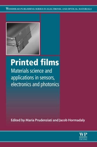 Compare Textbook Prices for Printed Films: Materials Science and Applications in Sensors, Electronics and Photonics Woodhead Publishing Series in Electronic and Optical Materials 1 Edition ISBN 9780081016572 by Prudenziati, Maria,Hormadaly, Jacob