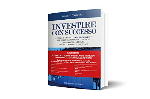 Investire con successo - Applica il metodo Theta Tradinvest ed ottieni rendimenti migliori in ogni fase di mercato.