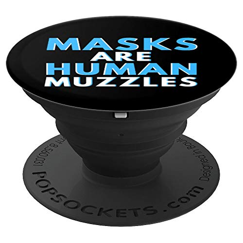 Masks Are Human Muzzles - Anti Lockdown Face Mask Conspiracy PopSockets Grip and Stand for Phones and Tablets