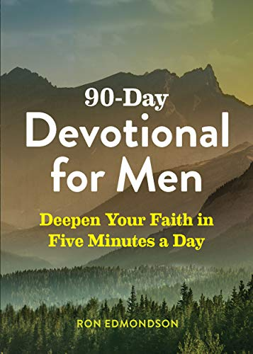 90-Day Devotional for Men: Deepen Your Faith in Five Minutes a Day