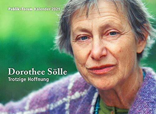 Dorothee Sölle – Trotzige Hoffnung: Publik-Forum Wandkalender 2021