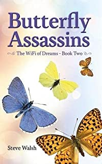The WiFi of Dreams Book Two: Butterfly Assassins