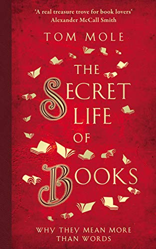 The Secret Life of Books: Why They Mean More Than Words (English Edition)