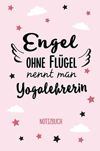 Engel ohne Flügel nennt man Yogalehrerin: Notizbuch als Geschenk für eine Yogalehrerin - A5 / liniert - Yoga Geschenke zum Geburtstag oder Weihnachten