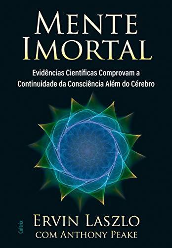 Mente Imortal: Evidências Científicas Comprovam a Continuidade da Consciência Além do Cérebro
