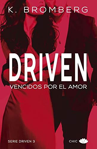 Driven III: Vencidos por el amor (Chic)