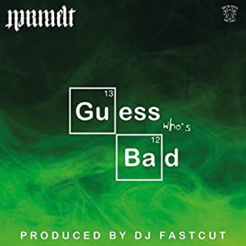 Guess Who's Bad (feat. DJ Fastcut)