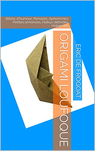 Origami loufoque: tome 6 (French Edition)