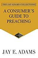 A Consumer's Guide to Preaching