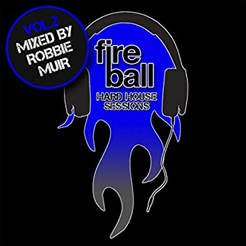 Fireball: Hard House Sessions Vol 2 (Mixed by Robbie Muir)