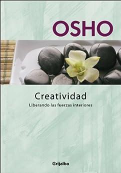 Creatividad (Claves para una nueva forma de vivir): Liberando las fuerzas interiores (Spanish Edition) by [Osho]