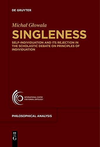 Singleness: Self-Individuation and Its Rejection in the Scholastic Debate on Principles of Individuation (Philosophische Analyse / Philosophical Analysis Book 70)