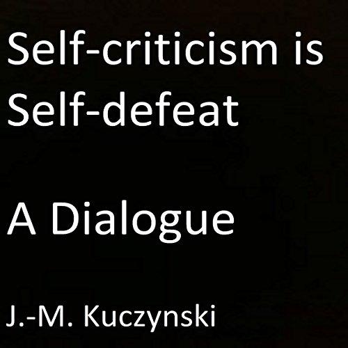 Self-Criticism Is Self-Defeat audiobook cover art