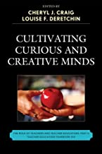 Cultivating Curious and Creative Minds: The Role of Teachers and Teacher Educators, Part II (Teacher Education Yearbook) (English Edition)