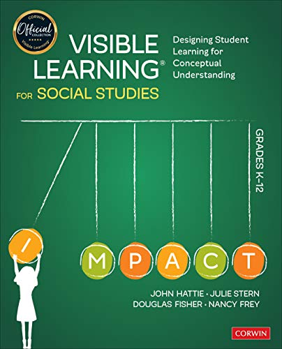 Compare Textbook Prices for Visible Learning for Social Studies, Grades K-12: Designing Student Learning for Conceptual Understanding Corwin Teaching Essentials 1 Edition ISBN 9781544380827 by Hattie, John,Stern, Julie,Fisher, Douglas,Frey, Nancy