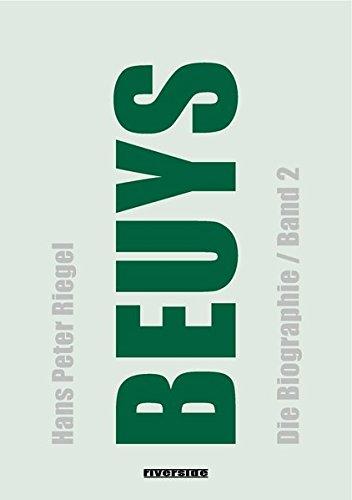 BEUYS: Die Biographie (Band 2 - Erweiterte Neuausgabe)