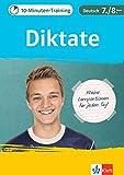 Klett 10-Minuten-Training Deutsch Rechtschreibung Diktate 7./8. Klasse: Kleine Lernportionen für jeden Tag