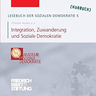 Integration, Zuwanderung und Soziale Demokratie (Lesebuch der Sozialen Demokratie 5) Titelbild