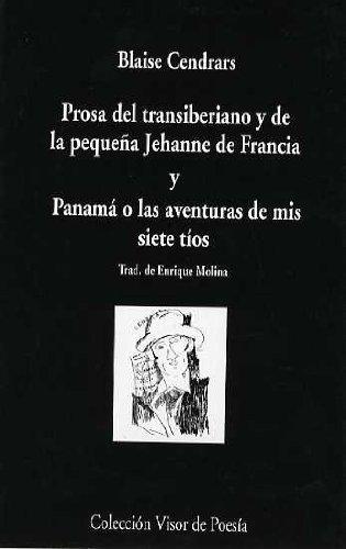Prosa del transiberiano y de la pequeña Jehanne de Francia y Panamá o las aventuras de mis siete tíos.: 527 (Visor de Poesía)