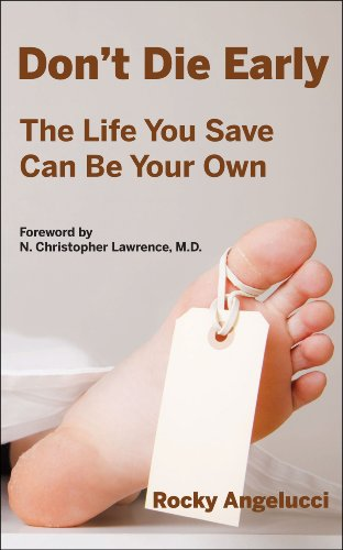 Don't Die Early: The Life You Save Can Be Your Own