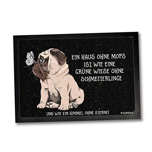 50 x 35 | 60 x 40 | 75 x 50 cm Fußmatte Mops Hund Hundematte EIN Haus ohne Mops ist wie eine Wiese ohne Schmetterlinge (Haus Mops, 50 x 35cm)