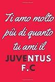 Ti amo molto più di quanto tu ami il Juventus F.C.: Regali di San Valentino per lei / lui Idea...