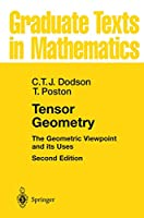 Tensor Geometry: The Geometric Viewpoint and its Uses (Graduate Texts in Mathematics (130))