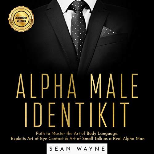 Alpha Male Identikit Audiobook By Sean Wayne cover art