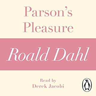 Parson's Pleasure     A Roald Dahl Short Story              By:                                                                                                                                 Roald Dahl                               Narrated by:                                                                                                                                 Derek Jacobi                      Length: 1 hr and 6 mins     Not rated yet     Overall 0.0