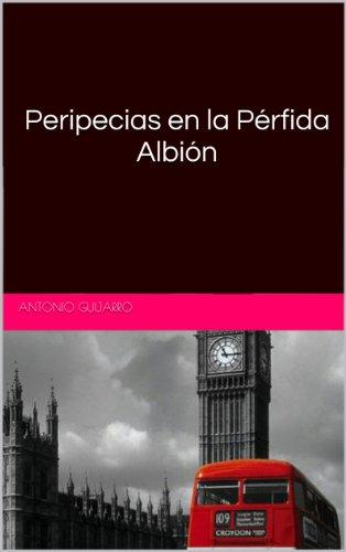 Peripecias en la Perfida Albion