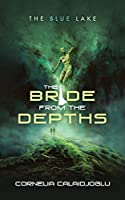 The Bride from the Depths: The Blue Lake