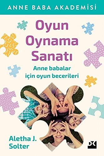 Oyun Oynama Sanatı: Anne Baba Akademisi Anne babalar için oyun becerileri (Turkish Edition)