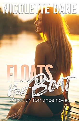 Floats Her Boat: A Lesbian Romance Novel