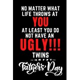 Fathers Day gifts From Twins: No Matter What Life Throws at you, at Least You Do not Have an Ugly Twins