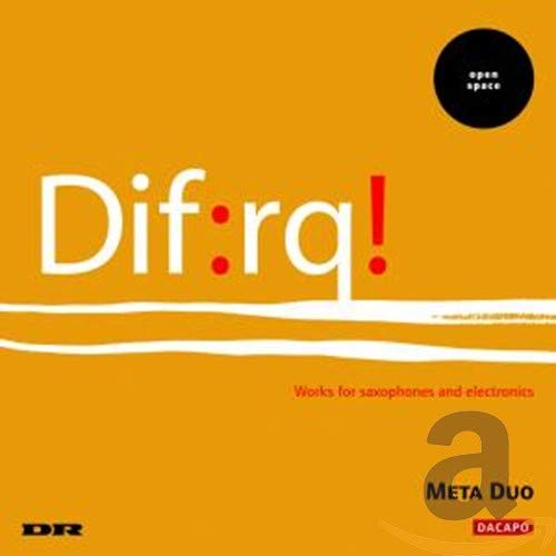 Dif:Rq - Works For Saxophones And E