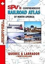 SPV's Comprehensive Railroad Atlas of North America: Quebec Labrador Newfoundland