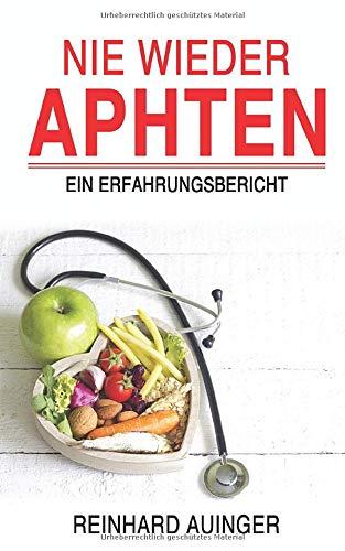 Nie wieder Aphten: ein Erfahrungsbericht