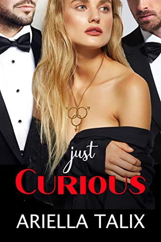 Just Curious by [Ariella Talix]