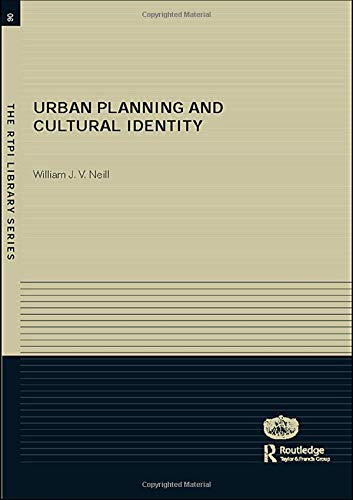 Urban Planning and Cultural Identity (The Rtpi Library Series, 6, Band 6)