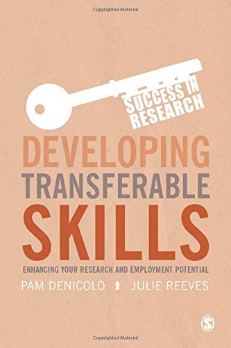 Developing Transferable Skills: Enhancing Your Research and Employment Potential (Success in Research)