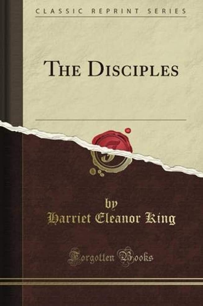 偉業警告階層The Disciples (Classic Reprint)