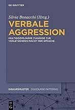Verbale Aggression: Multidisziplinäre Zugänge zur verletzenden Macht der Sprache (Diskursmuster - Discourse Patterns 16) (German Edition)