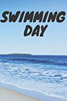 SWIMMING DAY: NoteBook Journal Gift For people . Blank Lined NoteBook . 120 pages size 6*9