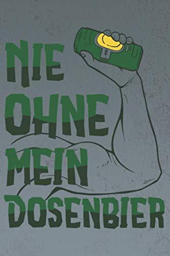 NIE OHNE MEIN DOSENBIER: 6x9 karierter Notizbuch für Bier, Alkohol, Dosen Liebhaber. Ideal für Männer