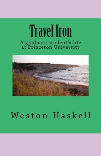 Travel Iron: A graduate student's life at Princeton